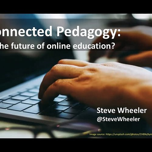 Video: Steve Wheeler: Connected Pedagogy
