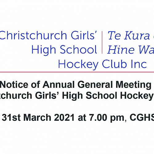 Notice of Annual General Meeting  Christchurch Girls' High School Hockey Club