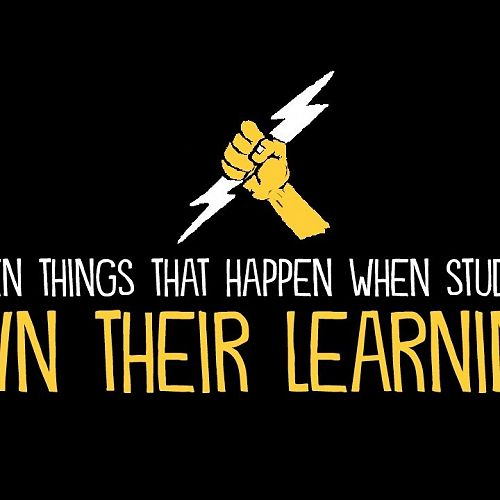 Video: 7 Things That Happen When Students Own Their Learning