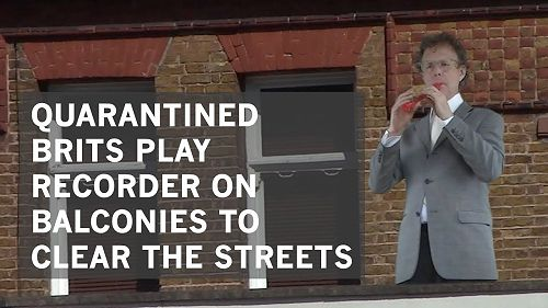 Video: Hysterical - Quarantined Brits Play Recorder From Balconies