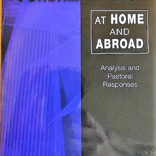 Fundamentalism at Home and Abroad: Analysis and Pastoral Responses