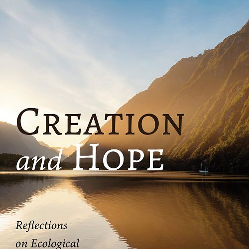 Creation and Hope: Reflections on Ecological Anticipation and Action from Aotearoa New Zealand