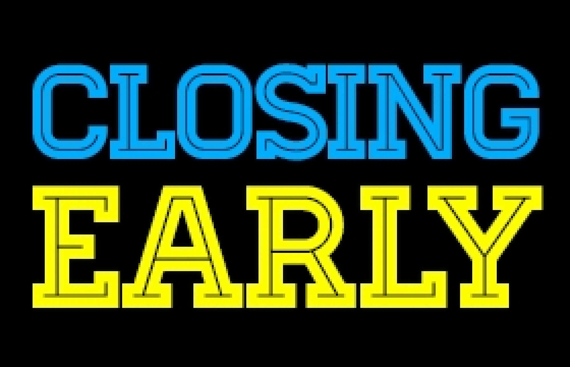 Early Closure - Graphic