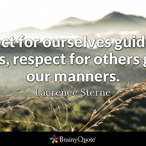 Respect for ourselves...morals...manners