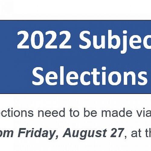 2022 Subject Selection Deadline