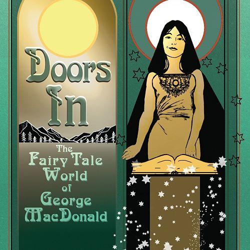 Doors In: The Fairy Tale World of George MacDonald