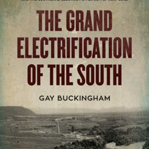 Gay Buckingham's The Grand Electrification of the South
