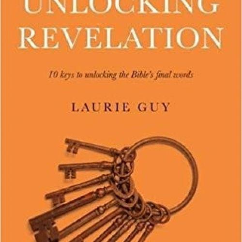 Unlocking Revelation: 10 Keys to Unlocking the Bible's Final Words
